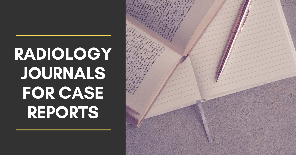 A list of Radiology Journals Accepting Case Reports